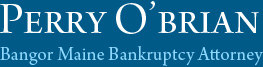 Perry O'Brian - Bangor Bankruptcy Attorneys